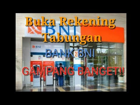 Tutorial Buka Rekening Tabungan Bank BNI Untuk Pemula