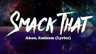 Akon, Eminem - Smack That (Lyrics)