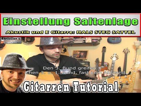 ★Einstellung Saitenlage für Akustik und E Gitarre | Hals Steg und Sattel Tuning
