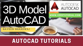 Learn 3D Modeling in AutoCAD Part 1