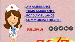Vedanta Air Ambulance Services from Delhi and Patna at Reasonable Service C