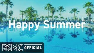 Happy Summer: Sunny Jazz And Bossa Nova Music - Bossa Jazz To Relax, Chill Out