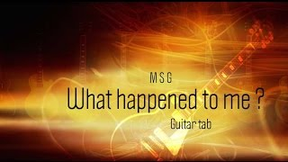 What happened to me  MSG Guitar tab