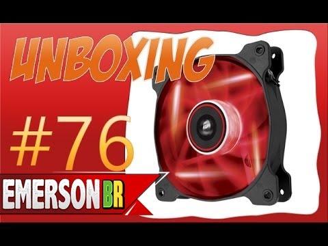 #76 - Unboxing - Corsair AF120 quiet Editon LED RED [pt-br]