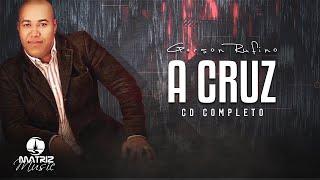 Gerson Rufino - A Cruz -  Cd Completo - Voz