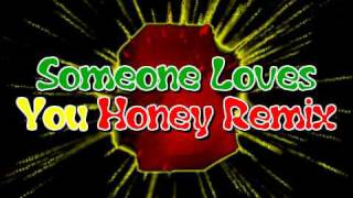 Someone Loves You Honey Remix