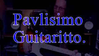 Video Pavlisimo Guitaritto.