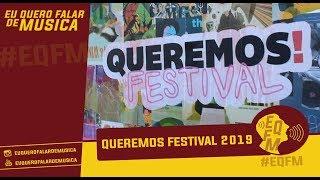 QUEREMOS FESTIVAL 2019 | #EQFM