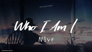 NIve - Who I Am   Official Music Video  (Lyrics + Terjemahan Indonesia)