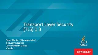 TransportLayerSecurityTLS1.3withSeanMullan