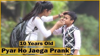 10 Years Old - Pyar Ho Jayega Prank on Girls by Kid | Prank In India | The HunGama Films