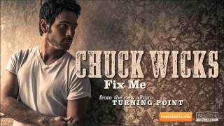 Chuck Wicks - Fix Me (Official Audio Track)