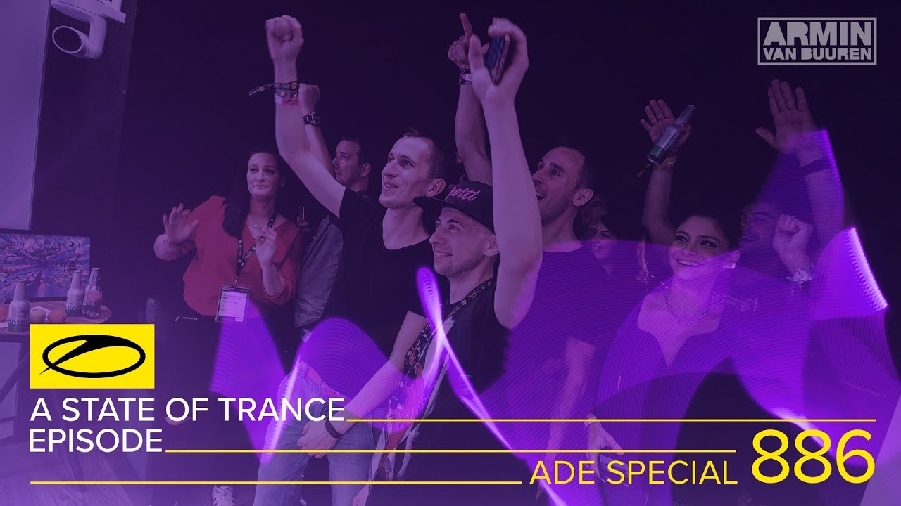 Armin van Buuren and Friends - Live @ A State Of Trance Episode 886 (#ASOT886) ADE Special 2018