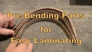 Pre Bending Parts for Easy Laminating