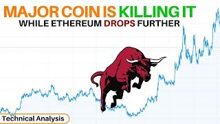 Major Coin is Killing It While Ethereum Drops Further - Technical Analysis
