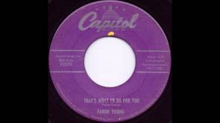 That's What I'd Do For You - Faron Young