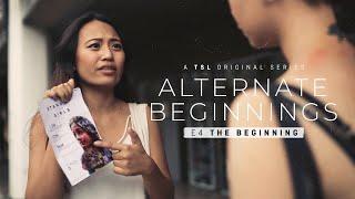 Alternate Beginnings: Episode 4 (Season Finale)   A TSL Original Series