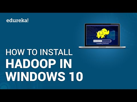 How to Install Hadoop on Windows 10 | Easy Steps to Install Hadoop | Hadoop Tutorial | Edureka