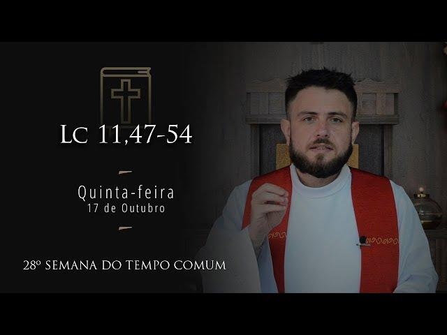 [Homilia Diária] Quinta-feira 17/10/2019 - 28ª Semana do Tempo Comum