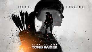 The Tomb Raider Rises TODAY I Shall Rise is the soundtrack to