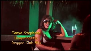 Tanya Stephens   Unapologetic Club Mix