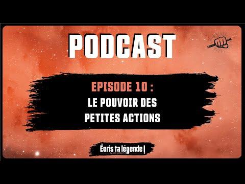 Podcast - Le pouvoir des petites actions !