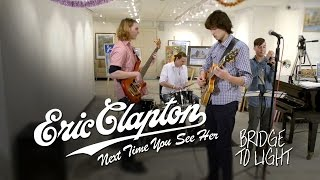 Eric Clapton - Next Time You See Her (Bridgetolight cover)