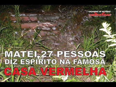 MATEI 27 PESSOAS DIZ ESPÍRITO - DA FAMOSA CASA VERMELHA