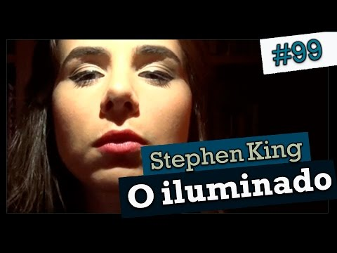 O ILUMINADO, DE STEPHEN KING (#99)