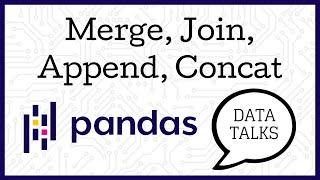 Merge, Join, Append, Concat - Pandas