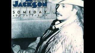 Alan Jackson --- Someday