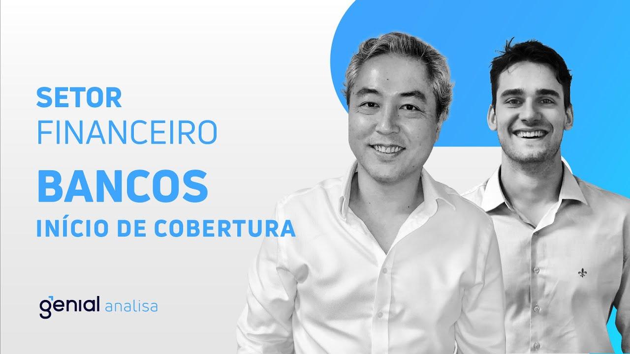 Thumbnail do vídeo: Início de Cobertura – Setor de Finanças – Bancos // Eduardo Nishio e Bruno Bandiera