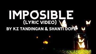IMPOSIBLE  WITH LYRICS | KZ TANDINGAN & SHANTI DOPE
