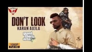 Don't Look (gta Video) Karan Aujla | Rupan Bal | Jay Trak | Latest Punjabi Songs 2019 [veer Brar]
