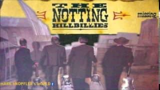The Notting Hillbillies -ONE WAY GAL - Missing....Presumed Having a Good Time