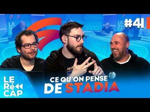 On vous dit ce qu'on pense de Stadia ! | Le RéCAP #41