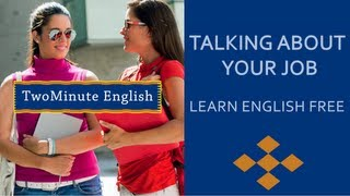 Talking About Your Job - Business English Dialogues