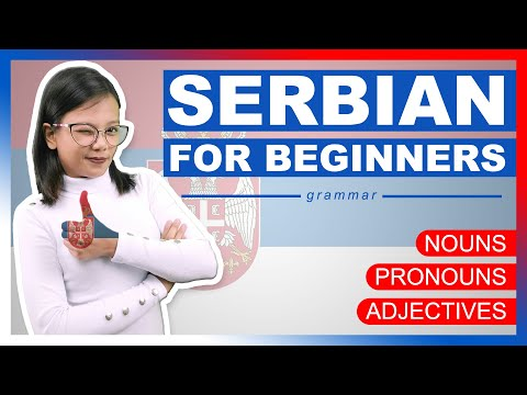 Serbian for Beginners   Nouns, Pronouns and Adjectives