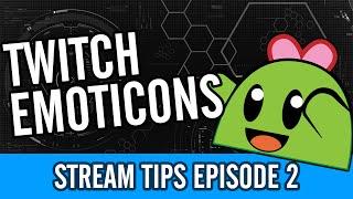 Custom Twitch Emotes   Stream Tips #2