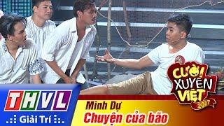 THVL | Cười xuyên Việt 2017 - Tập 9: Chuyện của bão - Minh Dự