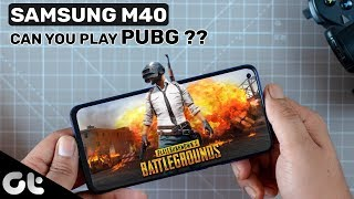 Samsung Galaxy M40 Gaming Review | CAN YOU PLAY PUBG? | GT Gaming