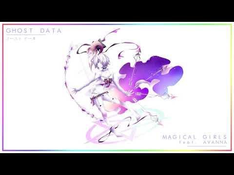 GHOST DATA - Magical Girls (feat. AVANNA) (Girl's Love 少女愛)