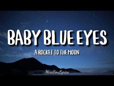 A Rocket To The Moon - Baby Blue Eyes (Lyrics)