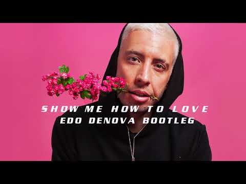 Example -   Show me how to love (Edo Denova Bootleg)