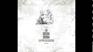 La Gossa Sorda - De Cara A La Paret (Valencià)
