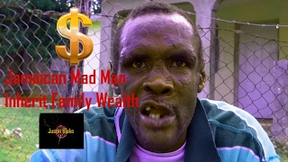 Jamaican Mad Man Inerit Family Wealth