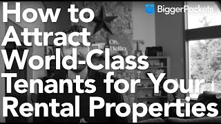 How to Attract World-Class Tenants for Your Rental Properties