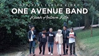 One Avenue Band   Kisah Antara Kita | Official Lyrics Video