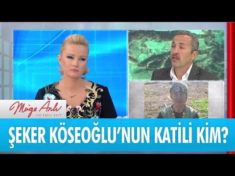 Şeker Köseoğlu'nun katili kim? - Müge Anlı İle Tatlı Sert 14 Mayıs 2018