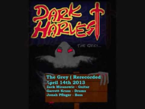 Dark Harvest  The Grey (Outside Rerecording)